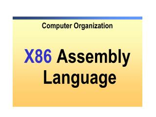 Computer Organization X86 Assembly Language