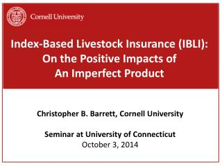 Index-Based Livestock  Insurance (IBLI):  On  the Positive Impacts  of An  Imperfect Product
