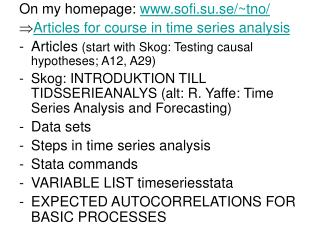 On my homepage:  sofi.su.se/~tno/ Articles for course in time series analysis