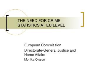 THE NEED FOR CRIME STATISTICS AT EU LEVEL