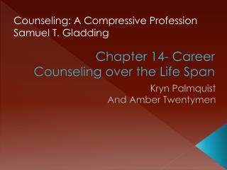 Chapter 14- Career Counseling over the Life Span
