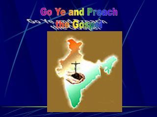 Go Ye and Preach the Gospel
