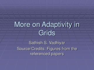 More on Adaptivity in Grids
