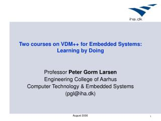 Two courses on VDM for Embedded Systems:  Learning by Doing