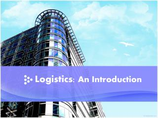 Logistics:  An Introduction