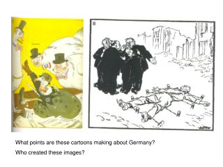 What points are these cartoons making about Germany? Who created these images?