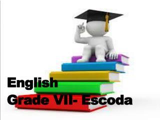 English Grade VII- Escoda