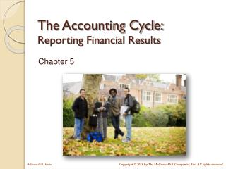 The Accounting Cycle: Reporting Financial Results