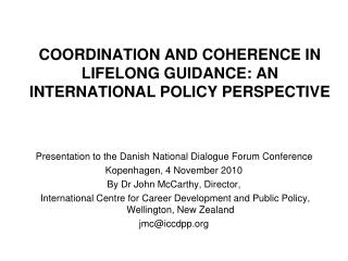 COORDINATION AND COHERENCE IN LIFELONG GUIDANCE: AN INTERNATIONAL POLICY PERSPECTIVE