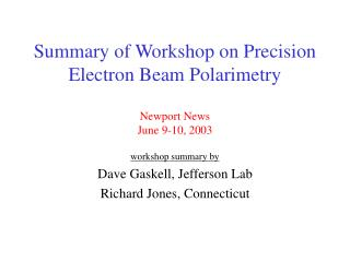 Summary of Workshop on Precision Electron Beam Polarimetry Newport News June 9-10, 2003