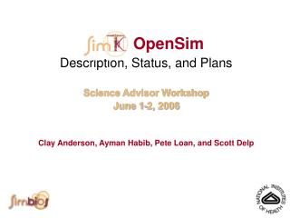 OpenSim Description, Status, and Plans Science Advisor Workshop June 1-2, 2006