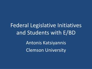 Federal Legislative Initiatives and Students with E/BD