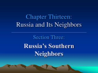 Chapter Thirteen: Russia and Its Neighbors