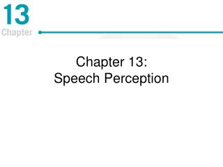 Chapter 13:  Speech Perception