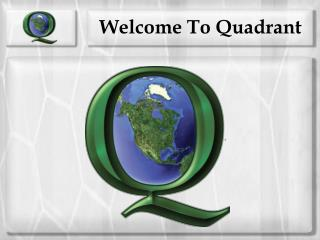 Welcome To Quadrant