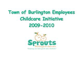 Town of Burlington Employees Childcare Initiative 2009-2010
