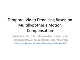 Temporal Video  Denoising  Based on  Multihypothesis  Motion Compensation