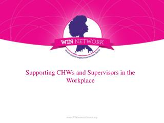 Supporting  CHWs and Supervisors in the  Workplace