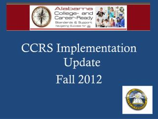 CCRS Implementation Update  Fall 2012