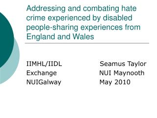 Addressing and combating hate crime experienced by disabled people-sharing experiences from England and Wales