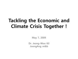 Tackling the Economic and Climate Crisis Together !
