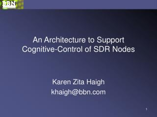 An Architecture to Support  Cognitive-Control of SDR Nodes
