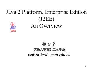 Java 2 Platform, Enterprise Edition (J2EE) An Overview