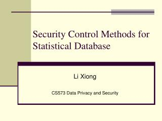 Security Control Methods for Statistical Database