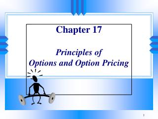 Chapter 17 Principles of  Options and Option Pricing