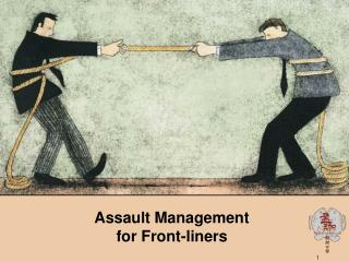 Assault Management  for Front-liners