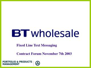 Fixed Line Text Messaging  Contract Forum November 7th 2003