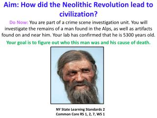 Aim: How did the Neolithic Revolution lead to civilization?