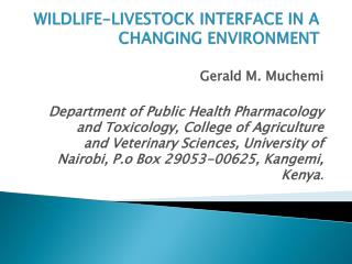 WILDLIFE-LIVESTOCK INTERFACE IN A CHANGING ENVIRONMENT