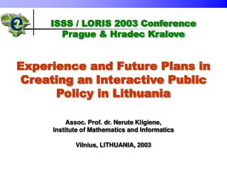 Experience and Future Plans in Creating an Interactive Public Policy in Lithuania