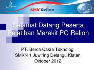 Selamat Datang Peserta Pelatihan Merakit  PC  Relion