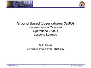 Ground Based Observatories (GBO)  System Design Overview Operational Status Lessons Learned