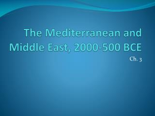 The Mediterranean and Middle East, 2000-500 BCE