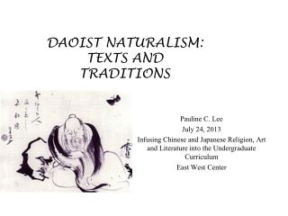 DAOIST NATURALISM:  TEXTS AND TRADITIONS