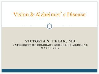Vision & Alzheimer ' s Disease