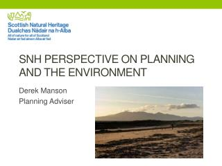 SNH  perspective on Planning and the Environment