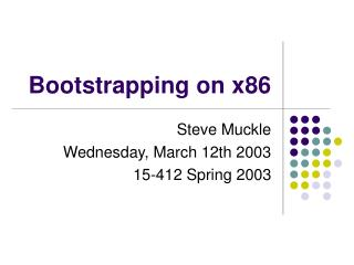 Bootstrapping on x86