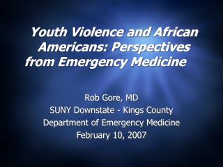 Youth Violence and African Americans: Perspectives from Emergency Medicine