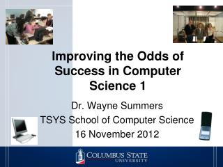 Improving the Odds of Success in Computer Science 1