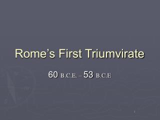 Rome's First Triumvirate