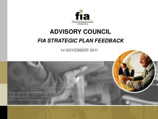 ADVISORY COUNCIL  FIA STRATEGIC PLAN FEEDBACK