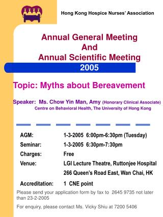 AGM:		1-3-2005  6:00pm-6:30pm (Tuesday) Seminar:		1-3-2005  6:30pm-7:30pm Charges:		Free