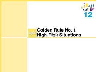 Golden Rule No. 1 High-Risk Situations