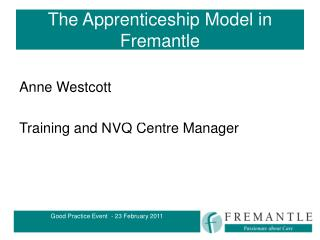 The Apprenticeship Model in Fremantle