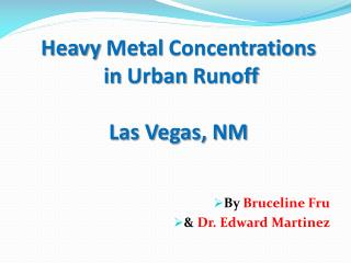 Heavy Metal  Concentrations  in  Urban Runoff Las Vegas, NM