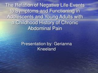 Presentation by: Gerianna Kneeland